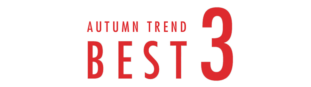 AUTUMN TREND BEST3