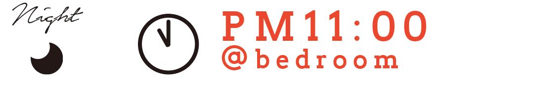 Night PM11:00 @bedroom