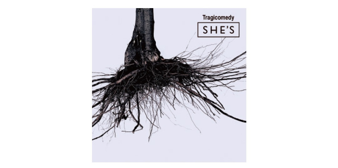 SHE'S 『Tragicomedy』