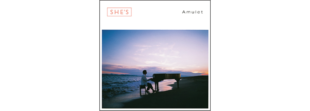 『Amulet』SHE'S
