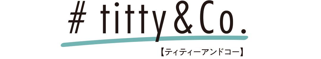 #titty&co.【ティティーアンドコー】