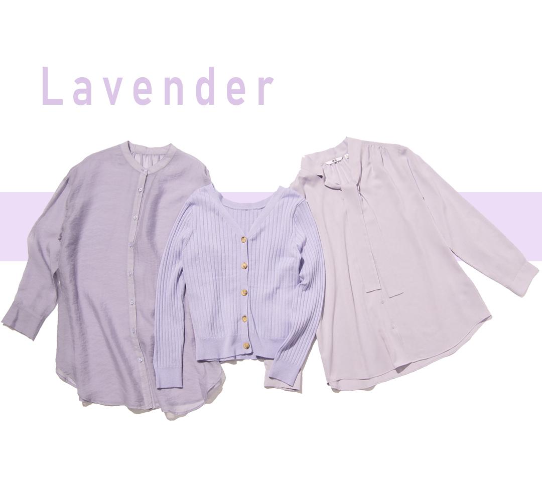 Lavender(右)上品なとろみ素材のボウタイリボンつき。テーブル映えも完璧♡  ブラウス¥1990/UNIQLO  (中)ボタンのある面を前後どちらで着てもOKな2WAY仕立て。  カーディガン¥3900/MEW'S REFINED CLOTHES  (左)ドキッとさせる透け感の美しいシアーな素材。  ブラウス¥6900/リリアン カラット
