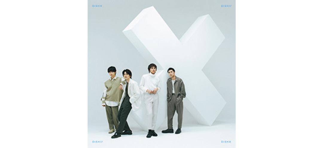 DISH//『X』