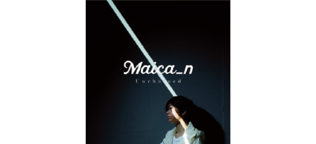Maica_n『Unchained』