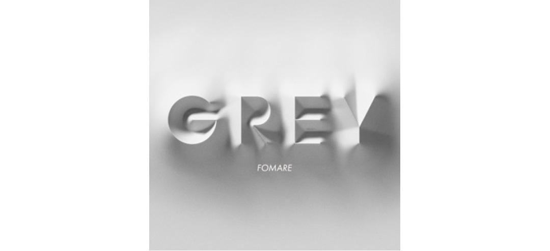 FOMARE 『Grey』